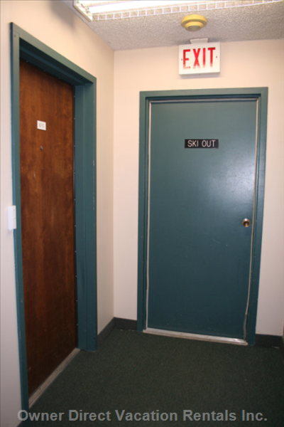 Ski out - is Located Just outside your Door.  When Exiting through the Ski out Door your Ski  Locker is to the Left.