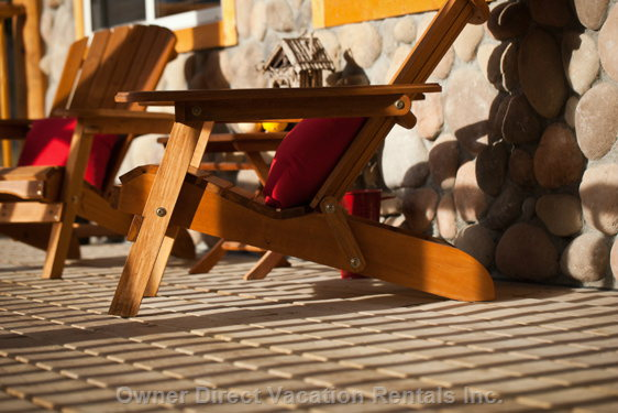 Cottage Chairs to Sun yourself on the Front Deck