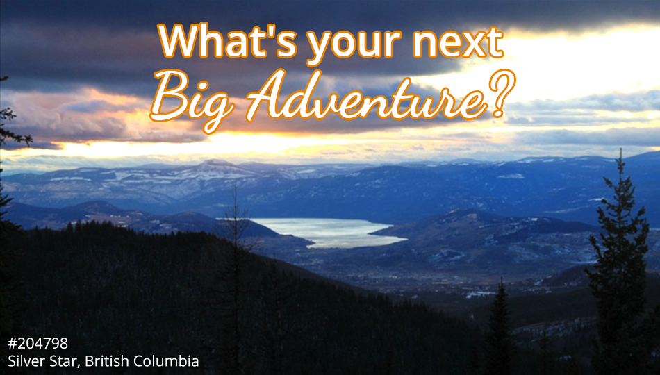 What's your next Big Adventure?