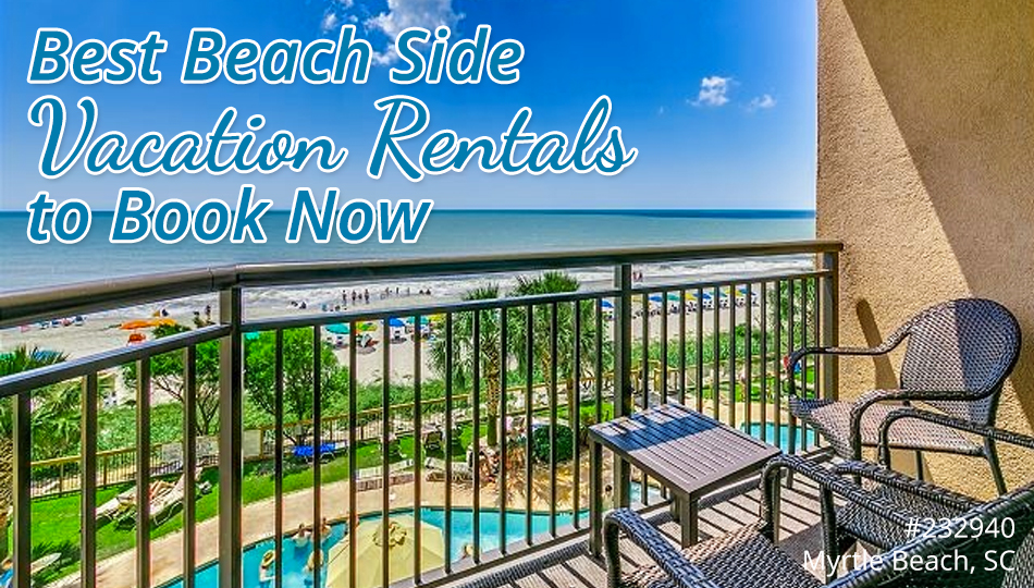 Best Beach Side Vacation Rentals to Book Now